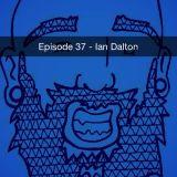 Episode 37 - Ian Dalton