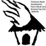 Firehouse Skank @ Revelation HQ Brewery Tap Cork 2003 Full Session