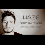 HAZE - Follow Beat Records Underground Session // Episode 1