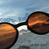 Cosmic Radio 15 SEP 2017