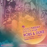 Dusted Tuesday #124 - Robs & Duke (Feb 4, 2014)