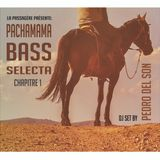 <<<Pachamama Bass Selecta // Chapitre 1 >>> DJ set by Pedro del Son