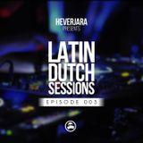 03 Hever Jara @ Evolution (Latin Dutch Sessions 003)