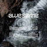 awesame Summer 2019 Promo Mix (Live Set Recording)