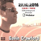 Gavin Crawford @ EDM Underground Showcase 27-10-2016 Www.westradio.gr Free Download!!!