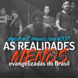 #337: As realidades menos evangelizadas do Brasil