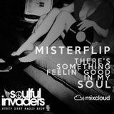 Soulful Invaders | Misterflip |There's something feelin' good in my soul