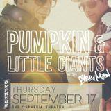 Pumpkin & EVeryman - Little Giants: PART I - Live from The Orpheum Theatre in Flagstaff, AZ 9/17/15
