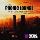 Phonic Lounge mixed Till the Sunrise rolls in Honolulu - Summer2014 - Volume 1