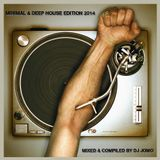 Minimal & Deep House Edition 2014 - Mixed & Compiled By DJ JoMo