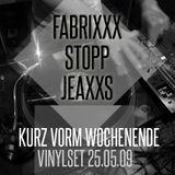 FABRIXXX vs. ALEX STOPP vs. JEAXXS - KURZ VORM WOCHENENDE (Vinylset, 25.9.09)