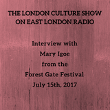 Interview with Mary Igoe from the Forest Gate Festival -  Saturday July 15th