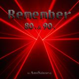 Remember 80's & 90's Mix IX (by AmoSalazar)