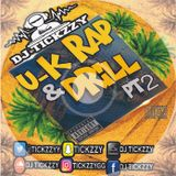 U.K RAP & DRILL (PT2) MIX BY @TICKZZYY