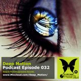 Deep Motion Podcast 032
