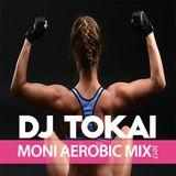 Dj. Tokai - Moni Aerobic Mix 2017.