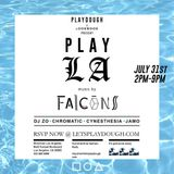 PLAY LA// Mix for FALCONS @ Mondrian Hotel Los Angeles,  July 31, 2016