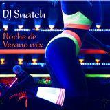 DJ SNATCH - NOCHE de VERANO mixtape