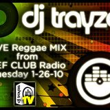 LIVE Dancehall Reggae Mix 1-26-2010 recorded from DEFCLUB Radio - DJ Trayze