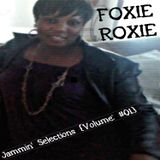 FOXIE ROXIE Presents: JAMMIN' SELECTIONS {VOLUME #01} [courtesy of: !HANDZUP! NETWORK]