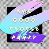 The Good People Party - 17.5.14