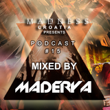 #MADNESS 2016 Podcast #15 Mixed by MADERYA
