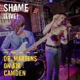 Shame (Live) | Dr. Martens On Air: Camden