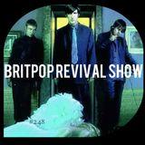 Britpop Revival Show #248 18th July 2018
