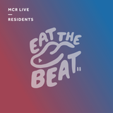 Eat The Beat - Wednesday 14th March 2018 - MCR Live Residents