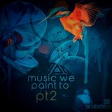 MUSIC WE PAINT TO pt2 -DJ Leighton Moody-Soulsideup