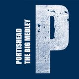 The Big Medley: Portishead