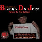 Bizerk Da Jerk - Return To Da Bottom - 110m =Miami Bass Mix