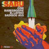 Sadisco #55 - Sabu Con Raregroove El Latino
