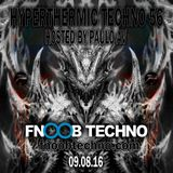 Hyperthermic Techno 56 Hosted by Paulo AV - 09-08-16