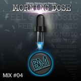 Morning dose #4 w/ Dj Bobby Morning