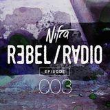 Nifra - Rebel Radio 003