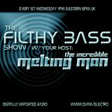 THE INCREDIBLE MELTING MAN - Filthy Bass ep065 OCT 2012