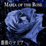 Maria of The Rose