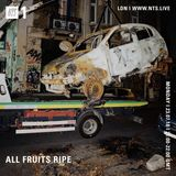 All Fruits Ripe - 23rd July 2018