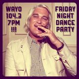 Friday Night Dance Party - May 26, 2017 - WAYO 104.3