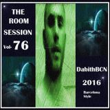 THE ROOM SESSESION VOL-76 DabithBCN 2016