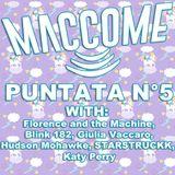 MACCOME PUnTTANA #5 Martedì 20-01-15 Florence and the Machine, Giulia Vaccaro, Hudson Mohawke