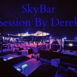 SkyBar Session By Derek J
