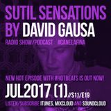 Sutil Sensations Radio/Podcast -July 6th 2017- Storming #HotBeats & delicious #CanelaFina included!