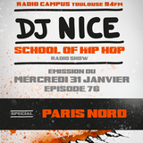 School of Hip Hop Radio Show Special PARIS NORD - 31 01 2018 - DJ NICE