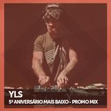 YLS - Mais Baixo 5º Aniversário Promo Mix