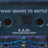R.A.W. - Who Wants To Battle? (This Side) 1994