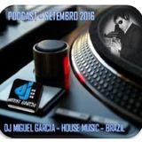 Podcast - Setembro 2016 -  Dj Miguel Garcia