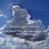 DISKONEKTAI per Neringa FM #29 Mindas