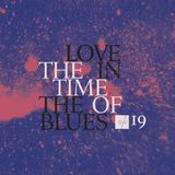 Soundsweekly Radio Ep. 19 - Love In The Time Of The Blues